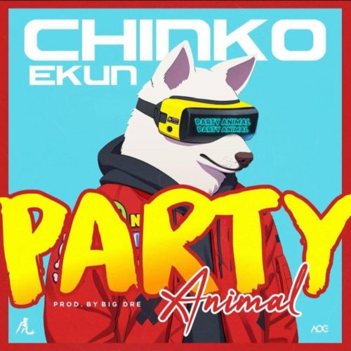 Chinko Ekun – Party Animal [Mp3 Download]