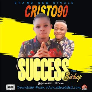 Cristo90 Ft. Bishop – Success [Mp3 Download]