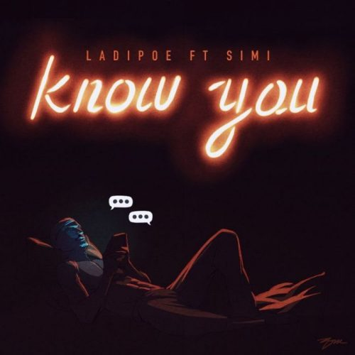 Ladipoe – Know You Ft. Simi [Mp3 Download]