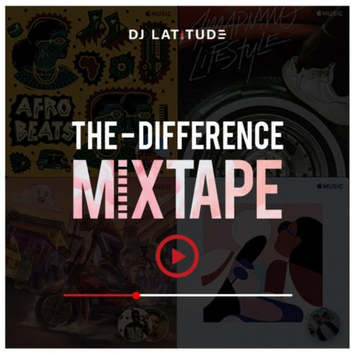 Dj Latitude – The Difference Mixtape [Download Mixtape]
