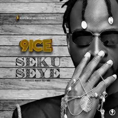 9ice – Seku Seye (Prod. By Tee-Y. Mix) Mp3 Download.