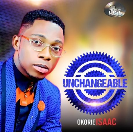 [Full Album] Okorie Isaac – Unchangeable [Download Album]