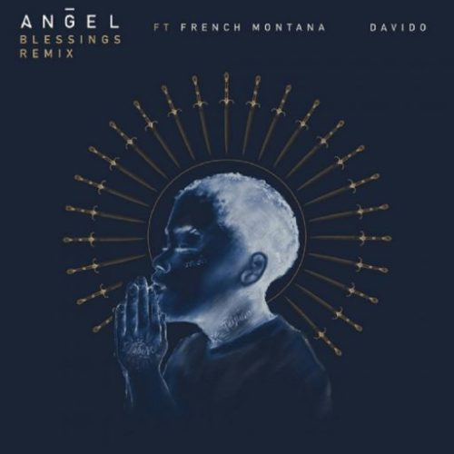 Angel – Blessings Remix Ft Davido x French Montana [Download Video]