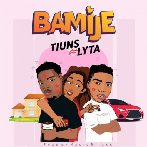 Tiuns – Bamije Ft Lyta [Mp3 Download]