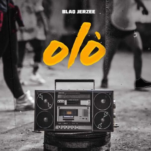 Blaq Jerzee – Olo [Mp3 Download]