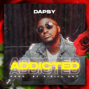 Dapsy – Addicted (Prod. By Kirill Top) Mp3 Download