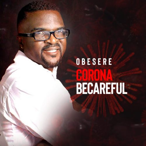 Obesere – Corona Becareful [Mp3 Download]