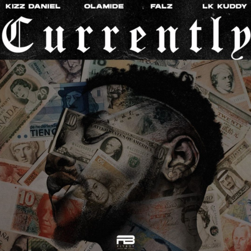 Kizz Daniel – Currency Ft. Olamide X Falz & Lk Kuddy [Mp3 Download]