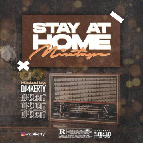 DJ 4Kerty – Stay At Home Mixtape [Download Mixtape]