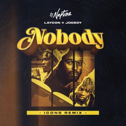 Dj Neptune – Nobody (Icon Remix) Ft Laycon & Joeboy