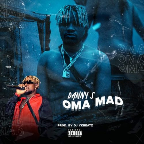 Danny S – Oma Mad (Prod. By DJ Ykbeatz) Mp3 Download