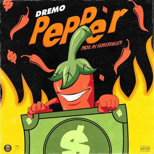Dremo – Pepper (Prod. By Mosesbeatz) Mp3 Download.