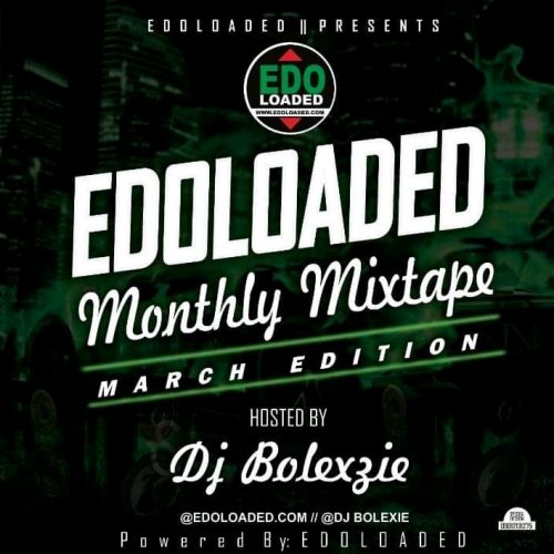 Edoloaded Ft Dj Bolexzie – El Monthly Mixtape [Download Mixtape]