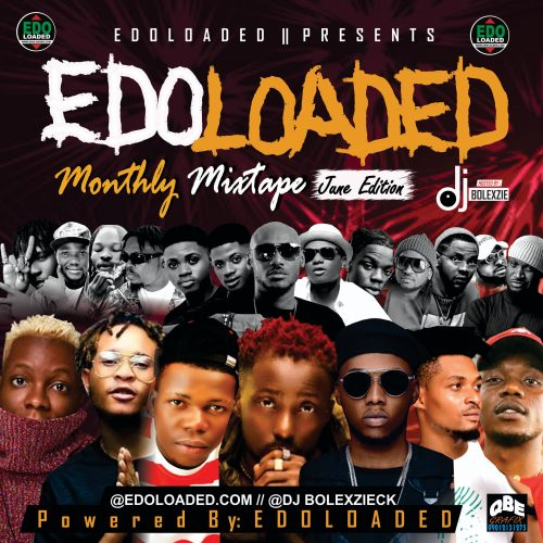 Edoloaded Ft DJ Bolexzie – El Monthly Mixtape (June Edition)