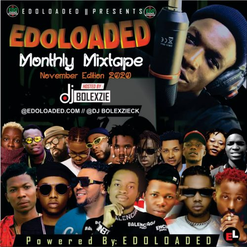 Edoloaded Monthly Mixtape – Edoloaded Ft DJ Bolexzie (El November Edition)