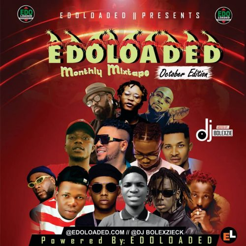 Edoloaded Monthy Mixtape – Edoloaded Ft DJ Bolexzie [El October Edition]