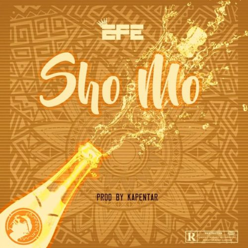 Efe – Sho Mo [Mp3 Download]
