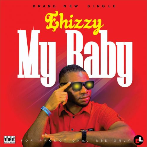 Ehizzy – My Baby [Mp3 Download]