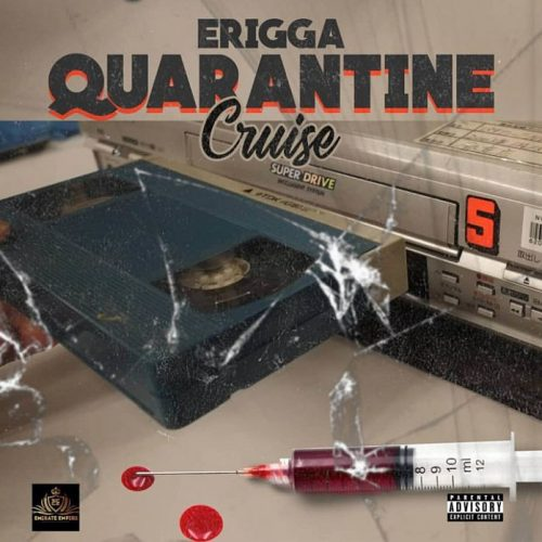 Erigga – Quarantine Cruise [Mp3 Download]