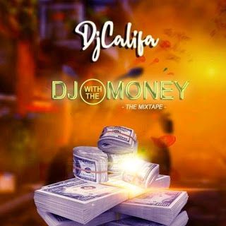 [Mixtape] DJ Califa – DJ With The Money Mix