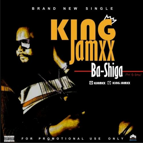 King Jamxx – Ba-Shiga [Mp3 Download]