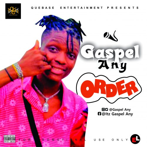 Gaspel Any – Order Ft. Earzi Boy [Mp3 Download]