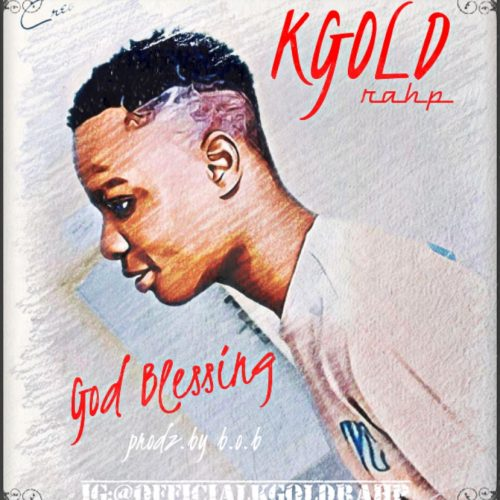 Kgold Rahp – God Blessings [Mp3 Download]
