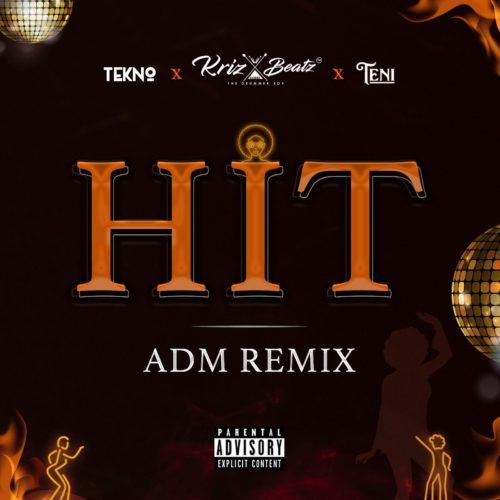 Krizbeatz – Hit Adm Remix Ft. Tekno X Teni [Mp3 Download]