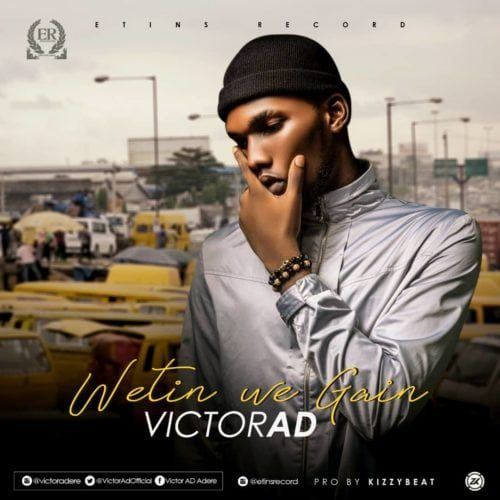 [Throwback Music] Victor Ad – Wetin We Gain
