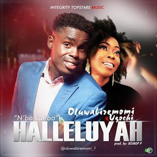 DOWNLOAD MP3: Oluwabiremomi Ft. Ugochi – Halleluyah (Prod. by Bishop p)