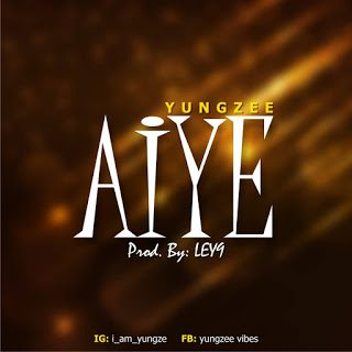 Yungzee – Aiye (Prod. By Ley9) Mp3 Download