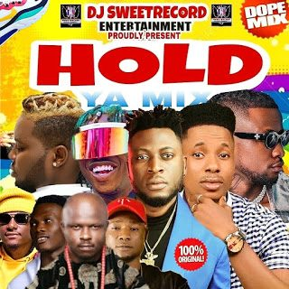 DOWNLOAD MIXTAPE: DJ Sweet Record – Hold Ya Mix