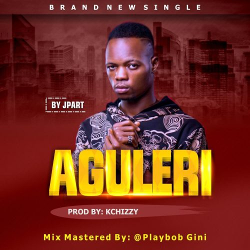 Jpart – Aguleri (Mixed By Play Bob) Mp3 Download