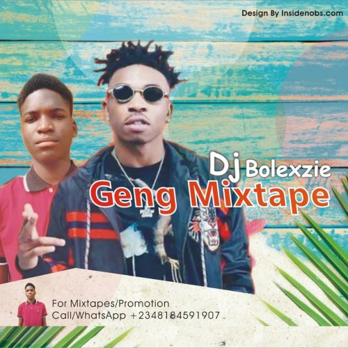 Dj Bolexzie – Geng Mixtape [Mixtape Download]