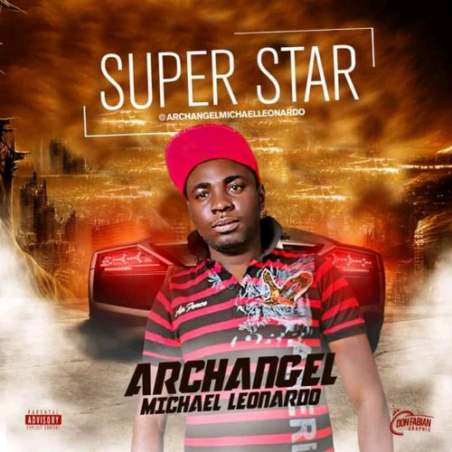 Archangel Michael Leonardo – Super star [Mp3 Download]