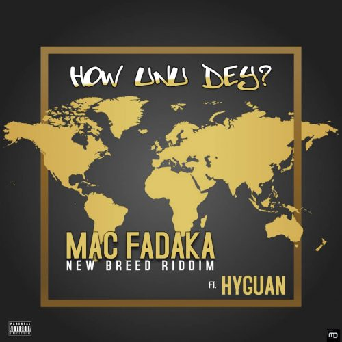 Mac Fadaka  – How Unu Dey Ft. Hyguan [Mp3 Download]