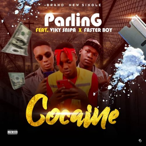 Parlin G – Cocaine Ft Viky Snipa & Faster Boy [Mp3 Download]