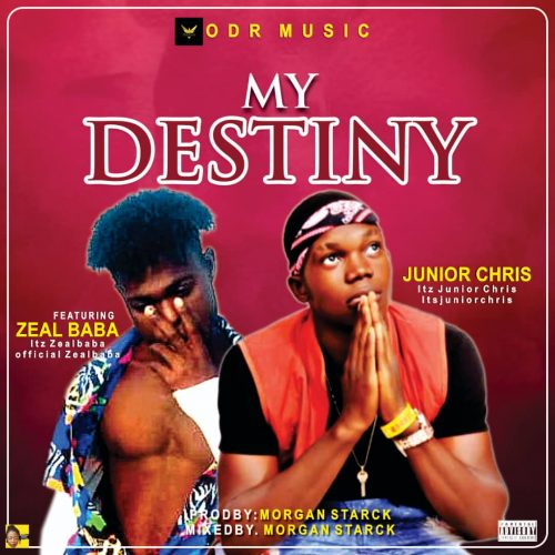 Junior Chris – My Destiny Ft. Zeal Baba [Mp3 Download]