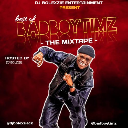 Dj Bolexzie – Best Of Badboytimz [Download Mixtape]