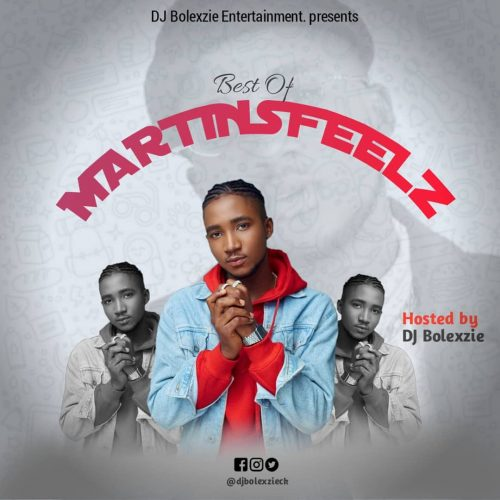 Dj Bolexzie – Best Of Martins Feel [Download Mixtape]