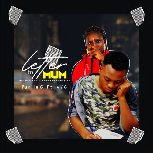 Parlin G – Letter To Mum Ft. AVG [Mp3 Download]