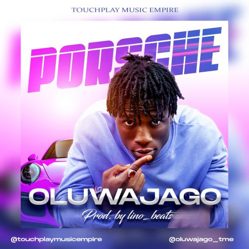 Oluwajago – Porsche [Mp3 Download]