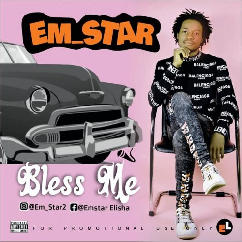 Em Star – Bless Me [Mp3 Download]