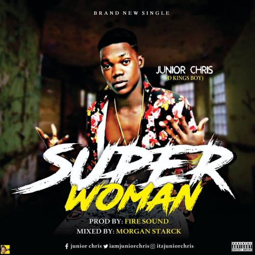 Junior Chris – Super Woman [Mp3 Download]