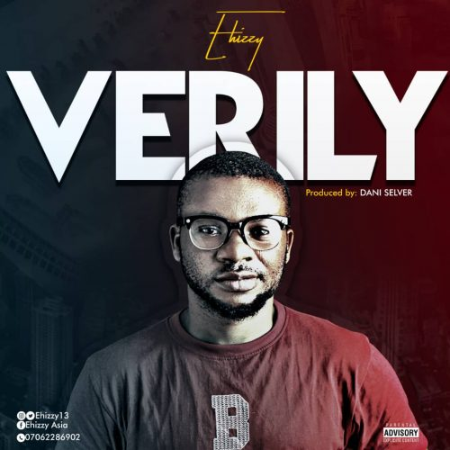 Ehizzy – Verily (Prod. By Dani Selver) Mp3 Download