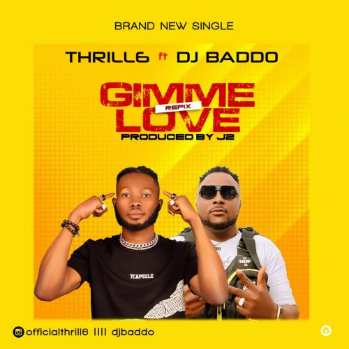 Thrill6 – Gimme Love (Refix) Ft DJ Baddo [Mp3 Download]