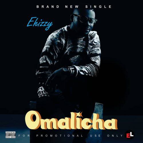 Ehizzy – Omalicha [Mp3 Download]