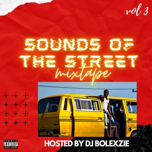 DJ Bolexzie – Sounds Of The Street Mixtape