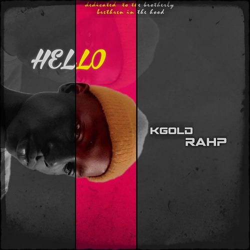 Kgold Rahp – Hello [Mp3 Download]