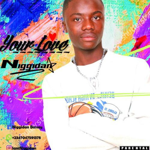 Niggidan – Your Love [Mp3 Download]